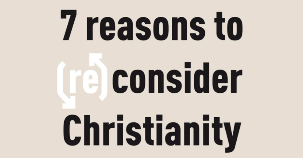 7 Reasons To (Re)consider Christianity By Ben Shaw