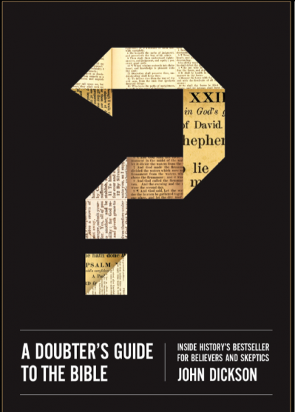 A Doubter's Guide to the Bible - Book by John Dickson