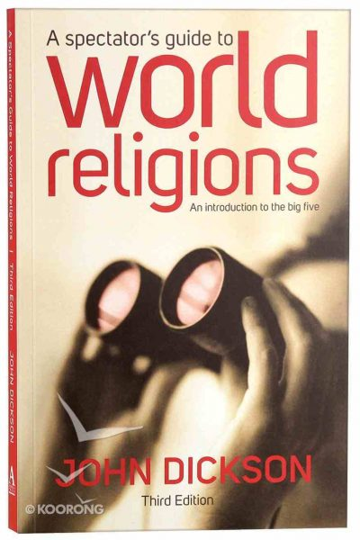 A Spectator's Guide to World Religions - Book by John Dickson