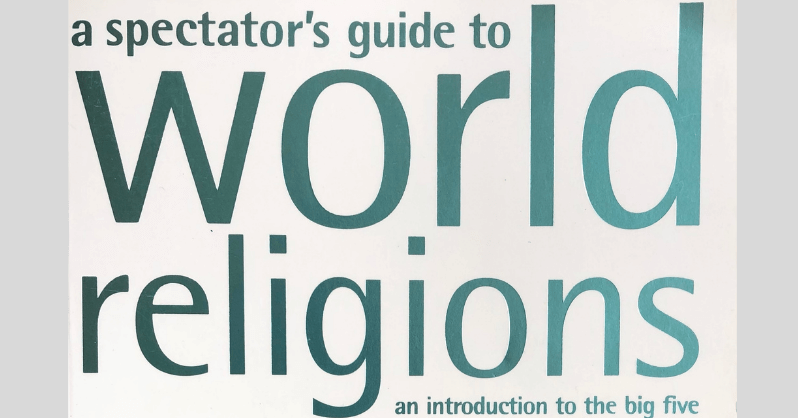 A Spectators Guide To World Religions
