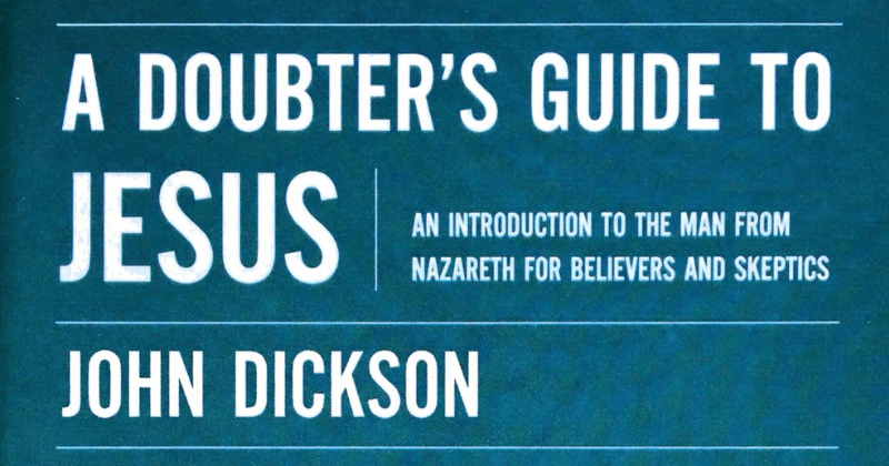 A Doubter's Guide To Jesus – An Introduction To The Man From Nazareth For Believers And Skeptics