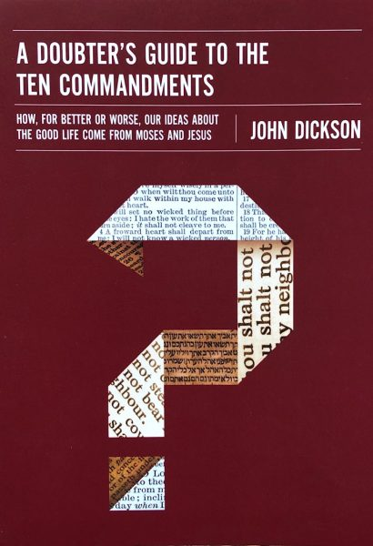 A Doubter's Guide to the Ten Commandments - Book by John Dickson