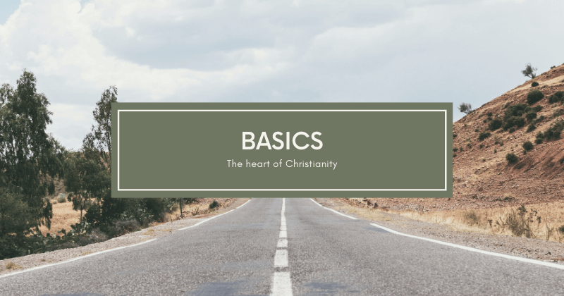 Basics - The Heart Of Christianity