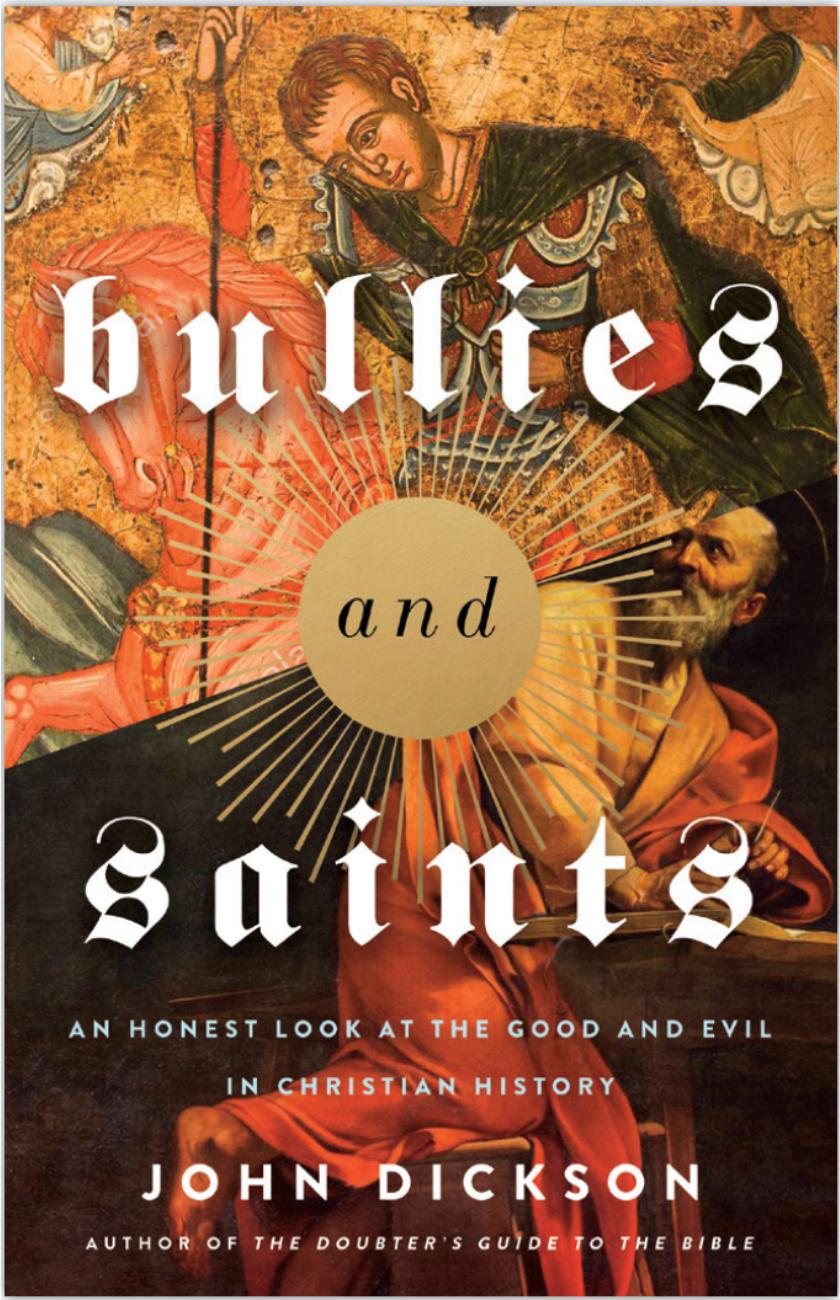 Bullies And Saints By John Dickson