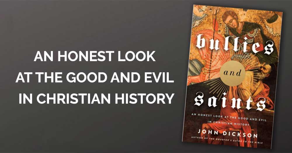 Bullies And Saints - Book By John Dickson