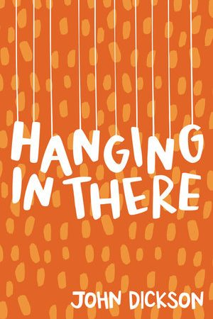 Hanging in There - Book by John Dickson