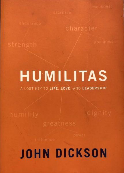 Humilitas - A lost Key to Life, Love and Leadership - Book by John Dickson