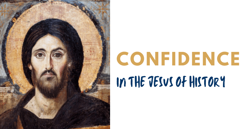 Confidence In The Jesus Of History