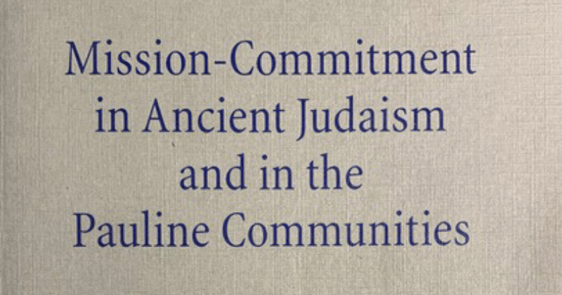 Mission - Commitment In Ancient Judaism And In The Pauline Communities