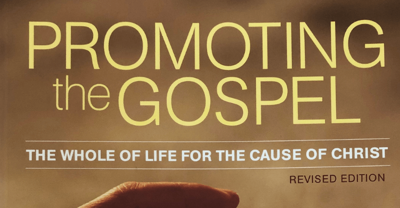 Promoting The Gospel - The Whole Of Life For The Cause Of Christ