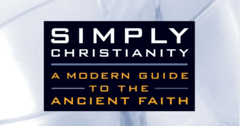Simply Christianity - A Modern Guide To The Ancient Truth
