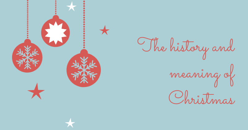 The History And Meaning Of Christmas
