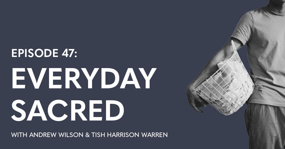 Everyday Sacred - Undeceptions Podcast Episode 47